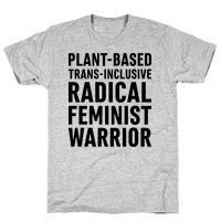 Plant-Based Trans-Inclusive Radical Feminist Warrior