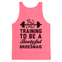 Training To Be A Bootyful Bridesmaid