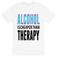 Alcohol: Cheaper than Therepy