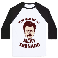 You Had Me At Meat Tornado