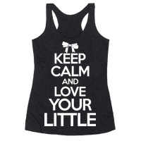 Keep Calm And Love Your Little