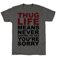 Thug Life Means