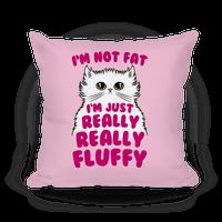 I'm Not Fat I'm Just Really Really Fluffy