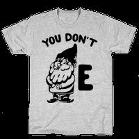 You Don't Gnome E