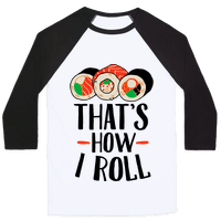 That's How I Roll Sushi