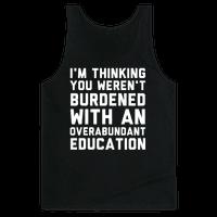 I'm Thinking You Weren't Burdened With An Overabundant Education