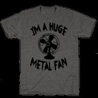 I'm a Huge Metal Fan