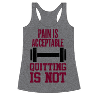 Pain Is Acceptable, Quitting Is Not