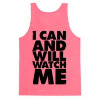 I Can And Will, Watch Me