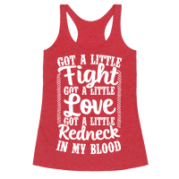 Got A Little Fight Got A Little Love Got A Little Redneck In My Blood