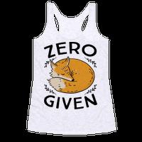Zero Fox Given Racerback