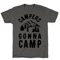Campers Gonna Camp Tee