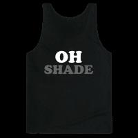 Oh Shade