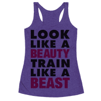 Look Like A Beauty Train Like A Beast Racerback