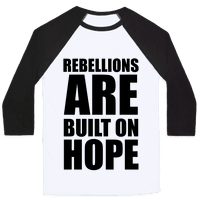 Rebellions Are Built On Hope Baseball