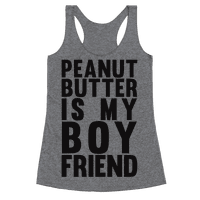 Peanut Butter Is My Boyfriend