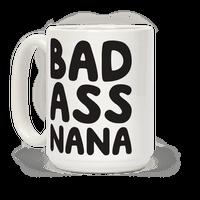 Badass Nana Mug