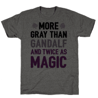 More Gray Than Gandalf Tee