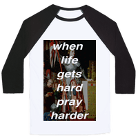 When Life Get Hard Pray Harder