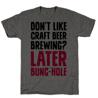 Later, Bung Hole Tee