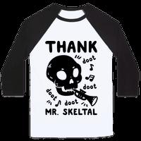 Thank Mr. Skeltal Baseball
