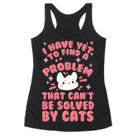I Have Yet To Find A Problem That Can't Be Solved By Cats