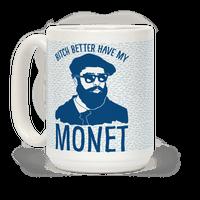 Bitch Better Have My Monet