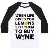 When Life Gives You Lemons Sell Them For Wine