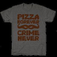 Pizza Forever Crime Never