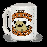 Cute As a Pug On a Mug