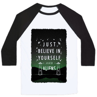 Just Believe In Yourself And Aliens Baseball