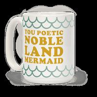 You Poetic Noble Land Mermaid
