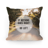 If Nothing Goes Right Pillow