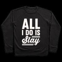 All I Do Is Slay