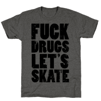 Fuck Drugs Let's Skate