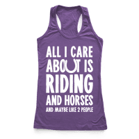 All I Care About Is Riding & Horses (& Maybe Like 2 People)