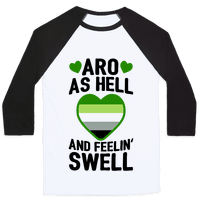 Aro As Hell And Feelin' Swell
