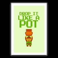 Drop It Like A Pot
