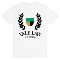 Yale Law (Just Kidding)