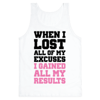 When I Lost All of My Excuses I Gained All My Results