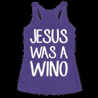 Jesus Was A Wino