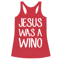 Jesus Was A Wino
