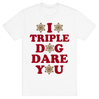 I Triple Dog Dare You