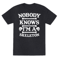 Nobody Knows I'm a Skeleton