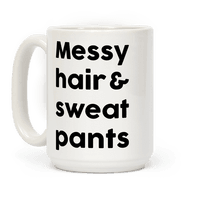 Messy Hair And Sweatpants