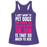 Pet Dogs And Throw The Sexists Into The Sun