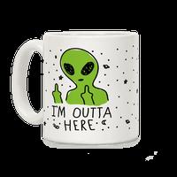 I'm Outta Here Alien
