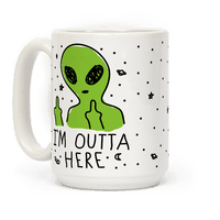 I'm Outta Here Alien Mug
