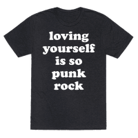 Loving Yourself Is So Punk Rock