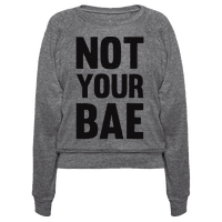 Not Your Bae Pullover